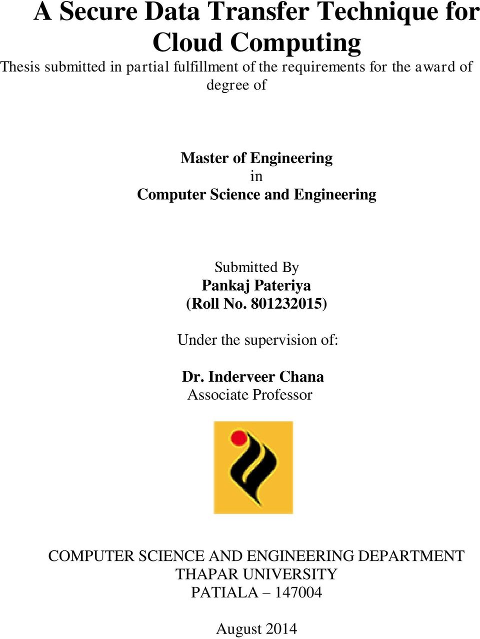 security cloud computing thesis Enhancing data security in cloud computing using rsa encryption and md5 algorithm sudhansu ranjan lenka1, biswaranjan nayak2 department of computer science and.