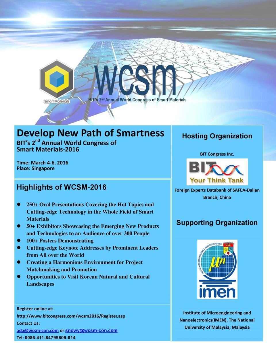 Highlights of WCSM-2016 250+ Oral Presentations Covering the Hot Topics and Cutting-edge Technology in the Whole Field of Smart Materials 50+ Exhibitors Showcasing the Emerging New Products and