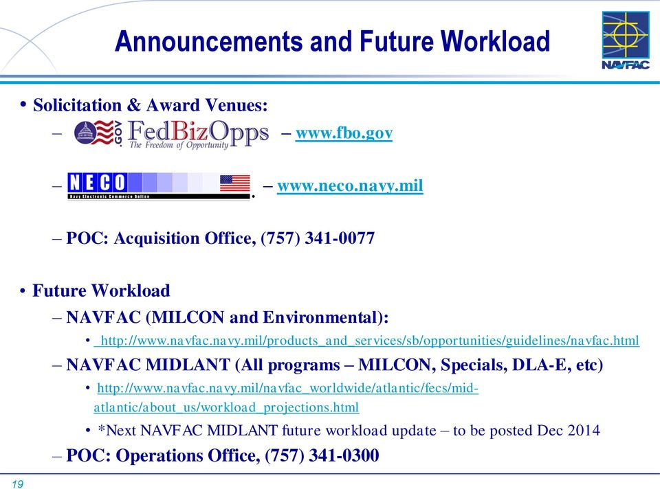 mil/products_and_services/sb/opportunities/guidelines/navfac.html NAVFAC MIDLANT (All programs MILCON, Specials, DLA-E, etc) http://www.