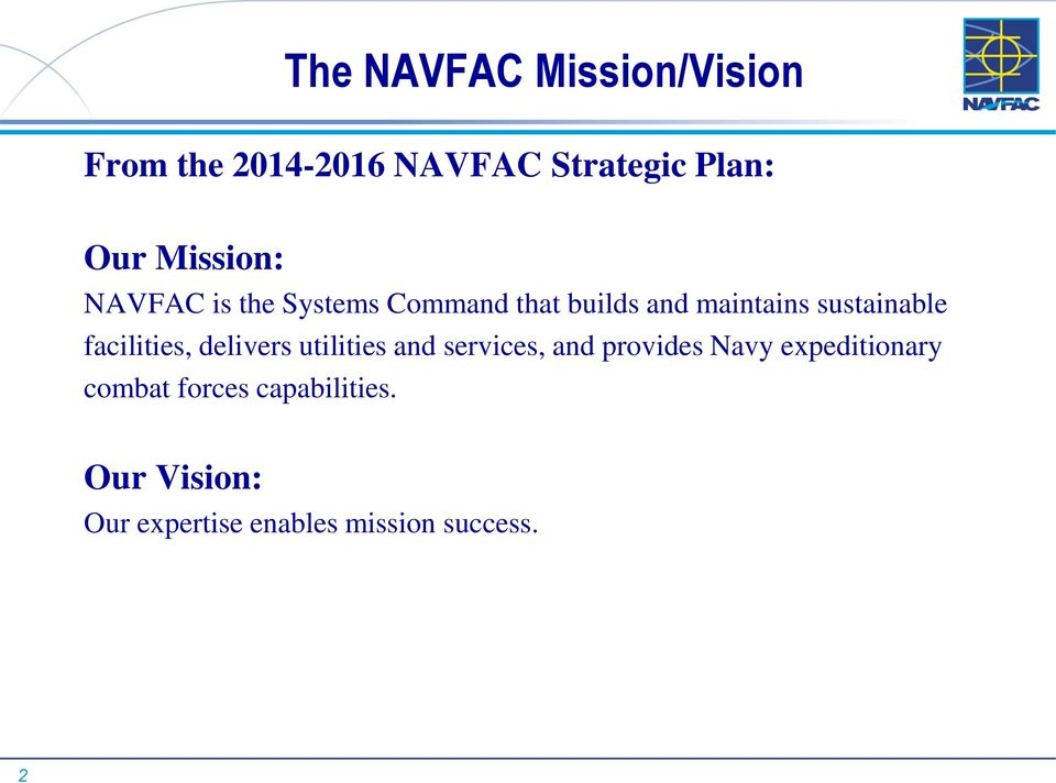 facilities, delivers utilities and services, and provides Navy expeditionary