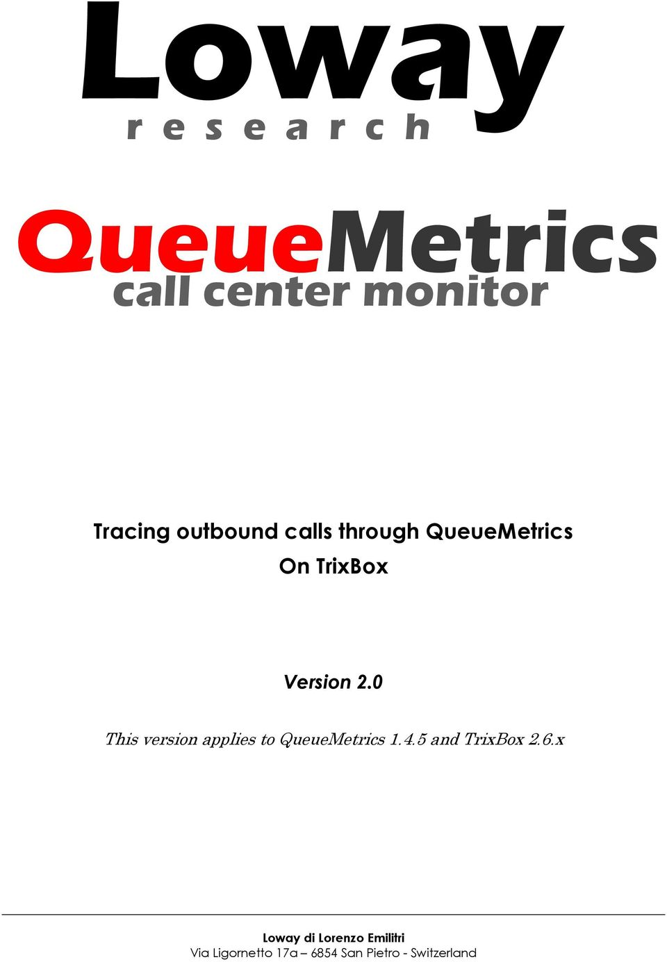 0 This version applies to QueueMetrics 1.4.5 and TrixBox 2.