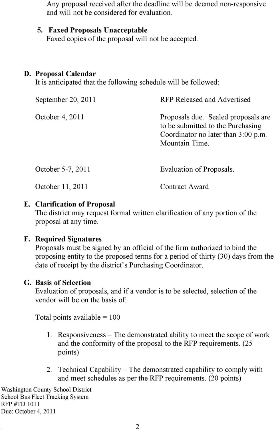 Sealed proposals are to be submitted to the Purchasing Coordinator no later than 3:00 p.m. Mountain Time. October 5-7, 2011 October 11, 2011 Evaluation of Proposals. Contract Award E.