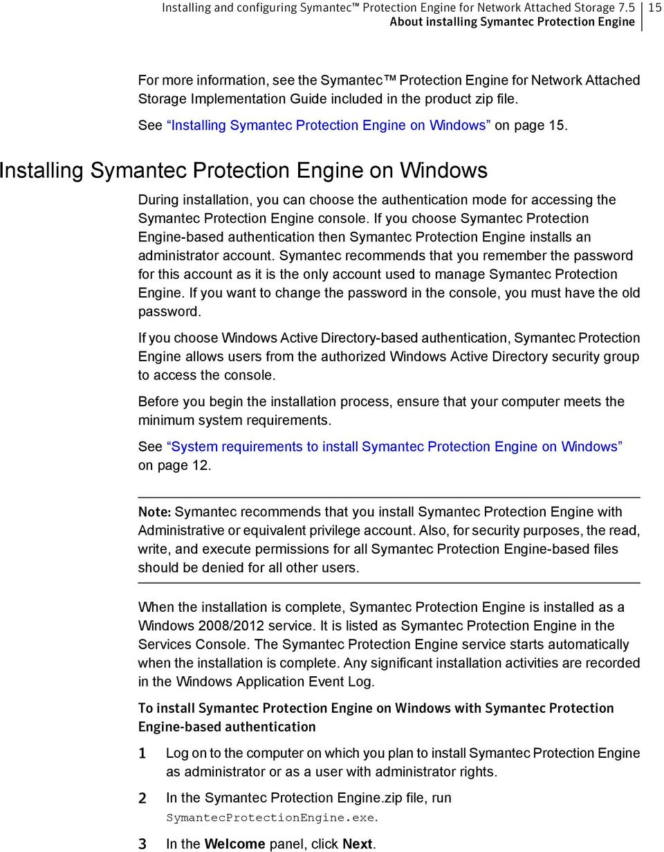 See Installing Symantec Protection Engine on Windows on page 15.