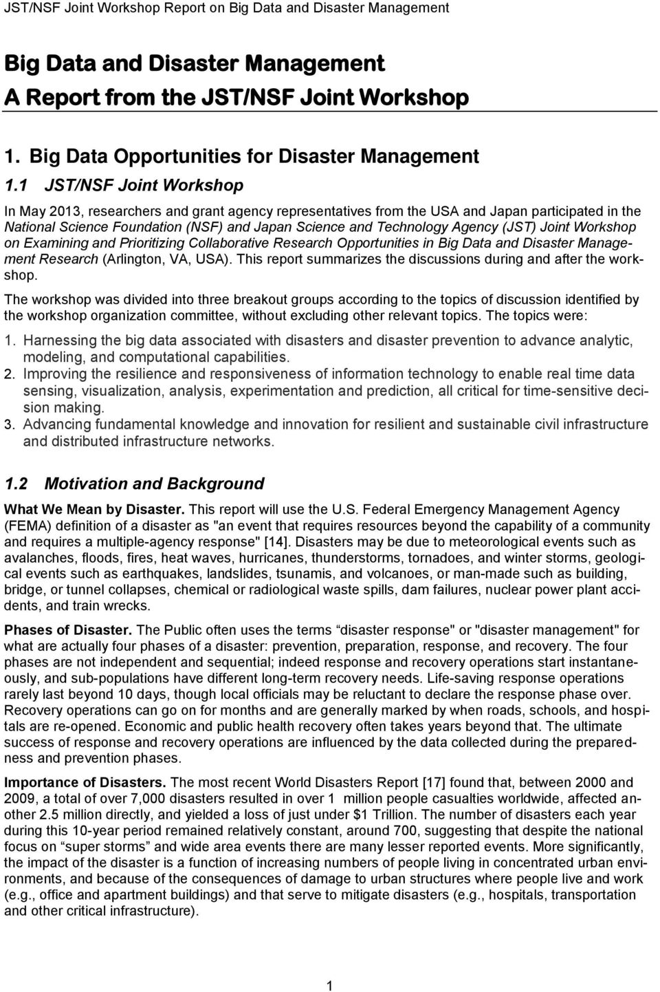 (JST) Joint Workshop on Examining and Prioritizing Collaborative Research Opportunities in Big Data and Disaster Management Research (Arlington, VA, USA).