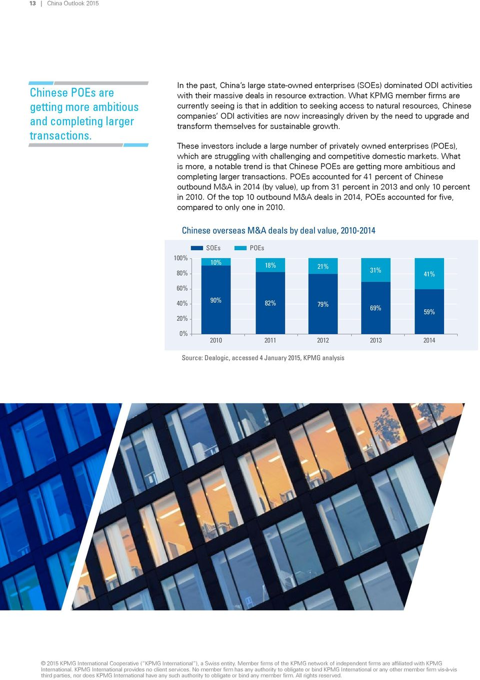 What KPMG member firms are currently seeing is that in addition to seeking access to natural resources, Chinese companies ODI activities are now increasingly driven by the need to upgrade and