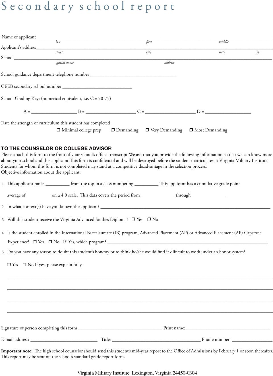Demanding p Most Demanding TO THE COUNSELOR OR COLLEGE ADVISOR Please attach this form to the front of your school s official transcript.
