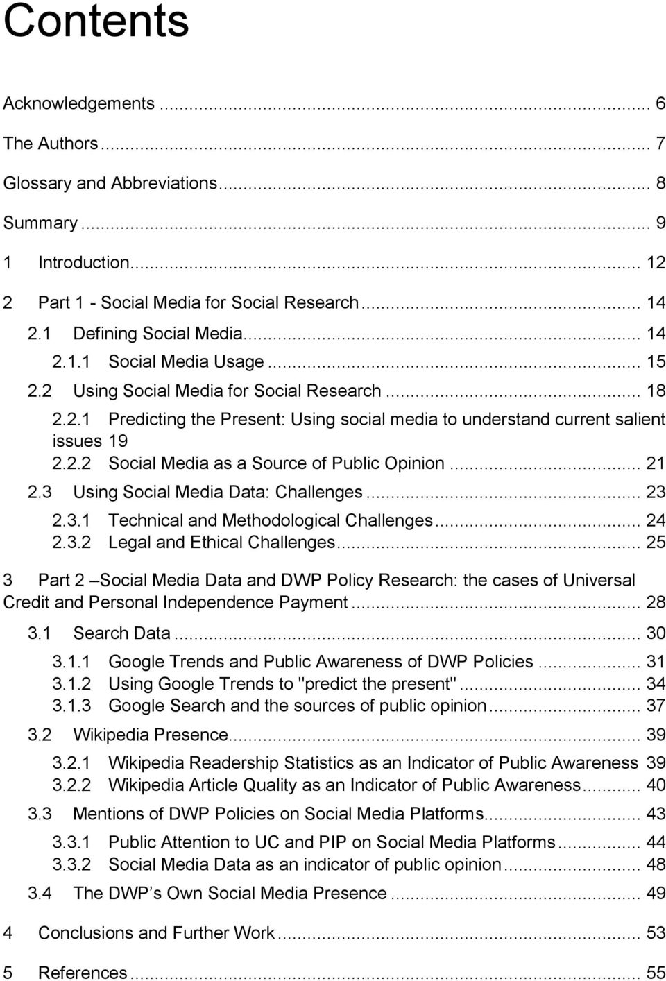 3 Using Social Media Data: Challenges... 23 2.3.1 Technical and Methodological Challenges... 24 2.3.2 Legal and Ethical Challenges.