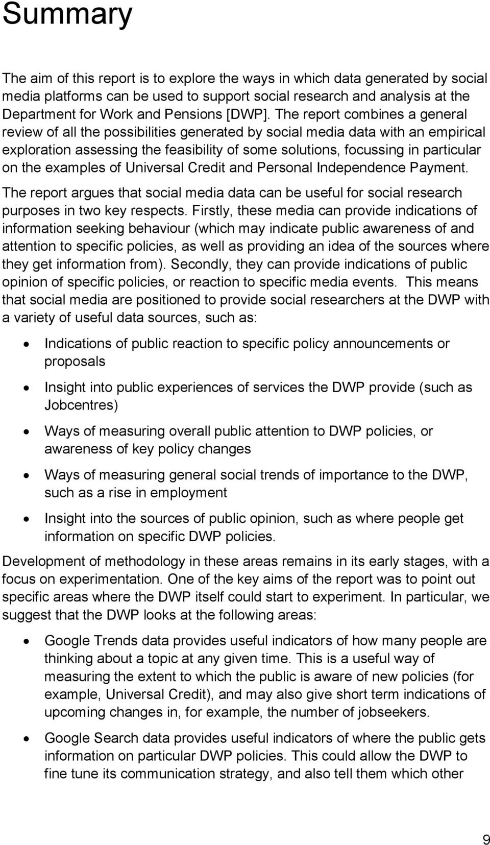 The report combines a general review of all the possibilities generated by social media data with an empirical exploration assessing the feasibility of some solutions, focussing in particular on the
