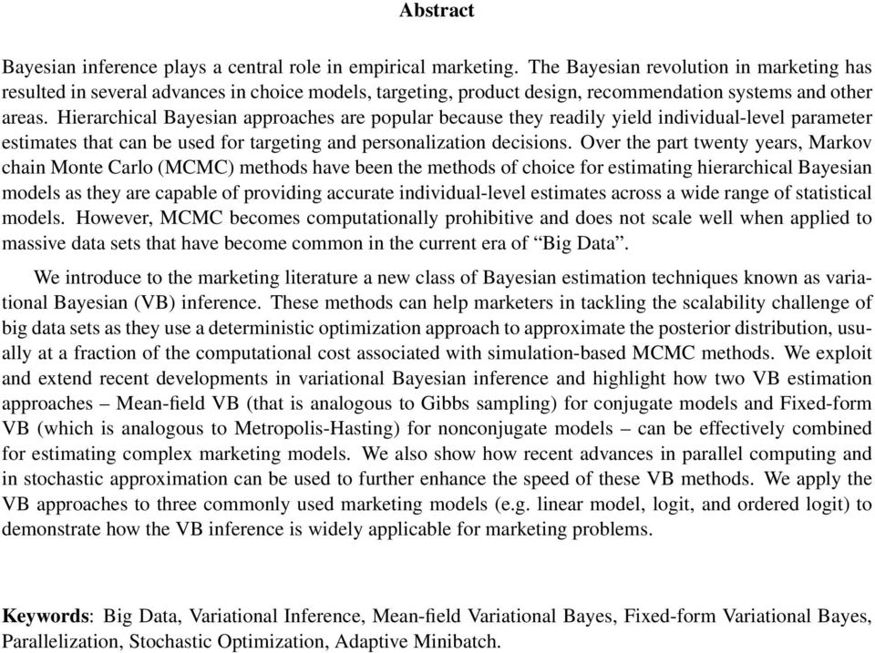 Hierarchical Bayesian approaches are popular because they readily yield individual-level parameter estimates that can be used for targeting and personalization decisions.