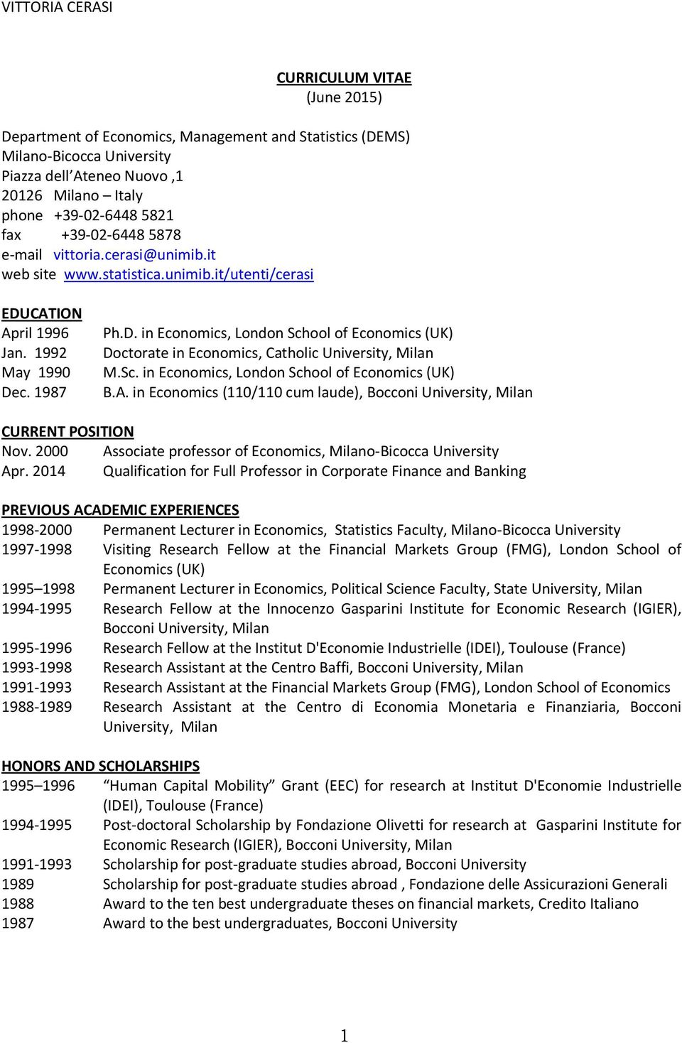 Sc. in Economics, London School of Economics (UK) B.A. in Economics (110/110 cum laude), Bocconi University, Milan CURRENT POSITION Nov.