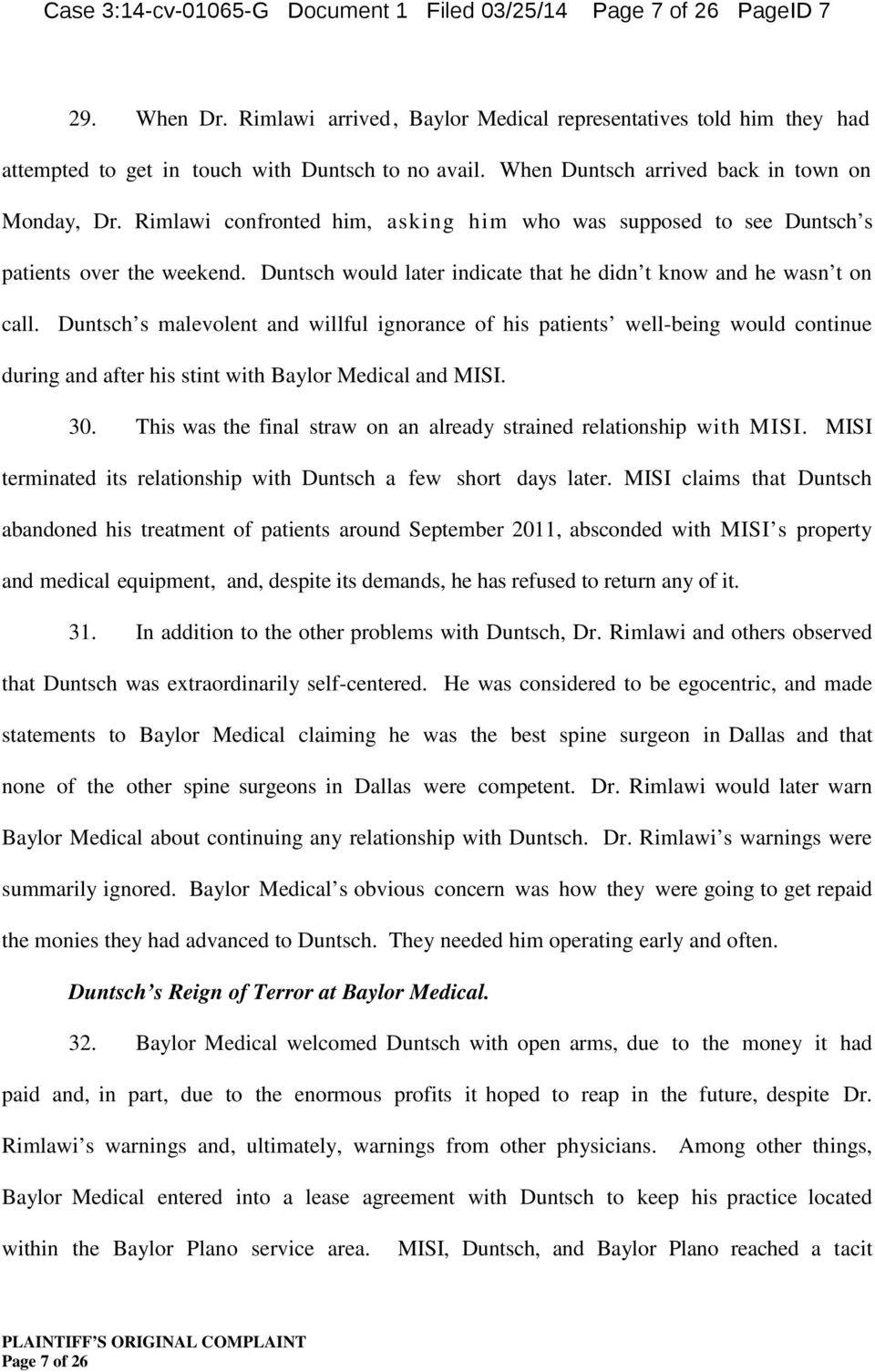 Duntsch would later indicate that he didn t know and he wasn t on call.