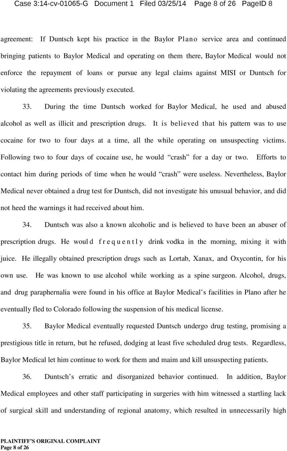 During the time Duntsch worked for Baylor Medical, he used and abused alcohol as well as illicit and prescription drugs.