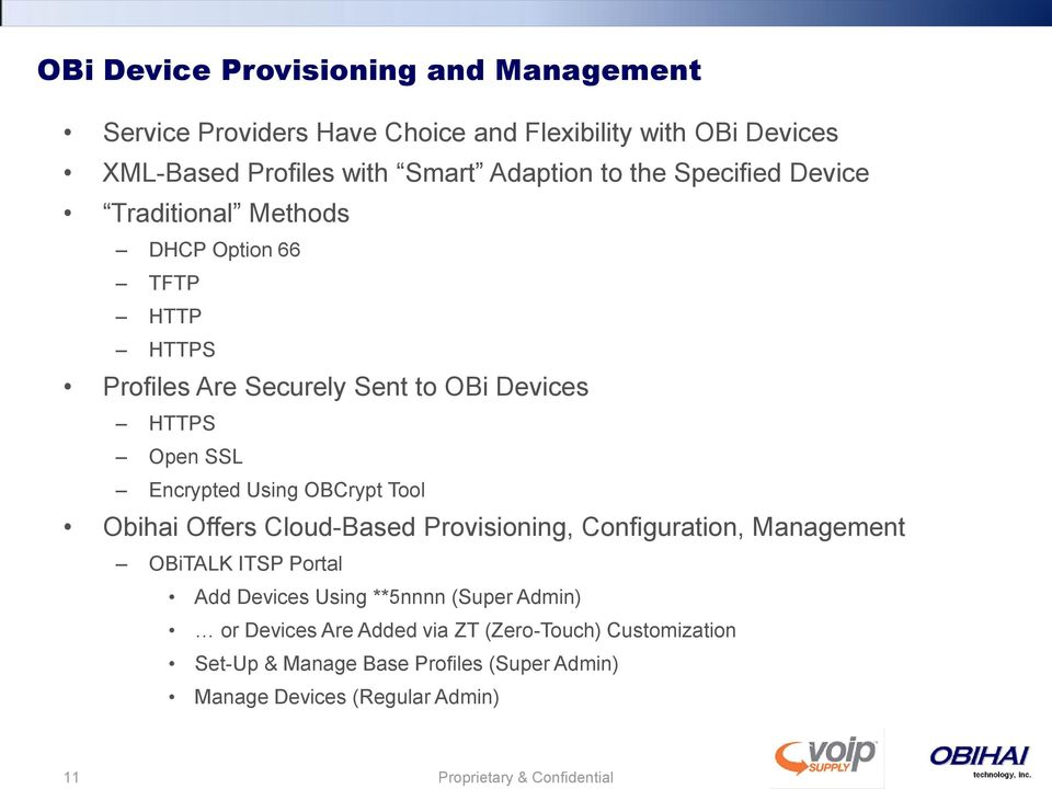 OBCrypt Tool Obihai Offers Cloud-Based Provisioning, Configuration, Management OBiTALK ITSP Portal Add Devices Using **5nnnn (Super Admin) or