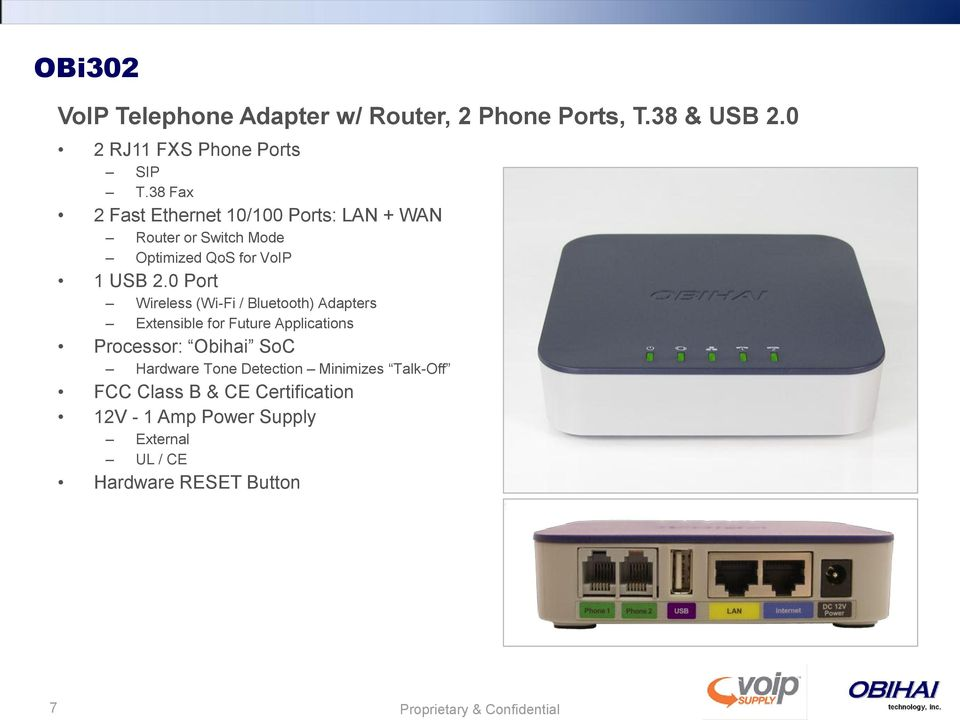 0 Port Wireless (Wi-Fi / Bluetooth) Adapters Extensible for Future Applications Processor: Obihai SoC Hardware Tone