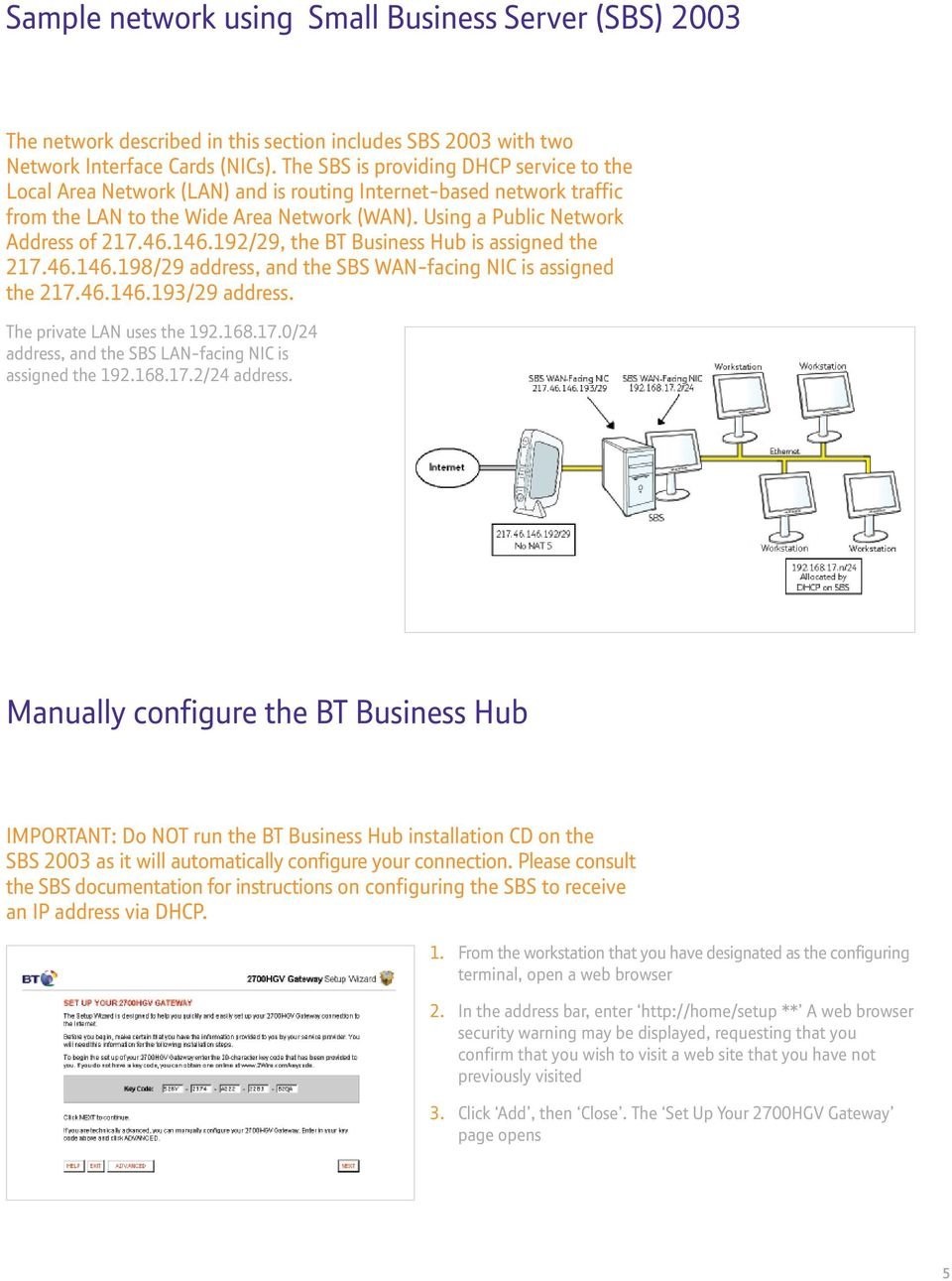 146.192/29, the BT Business Hub is assigned the 217.46.146.198/29 address, and the SBS WAN-facing NIC is assigned the 217.46.146.193/29 address. The private LAN uses the 192.168.17.0/24 address, and the SBS LAN-facing NIC is assigned the 192.