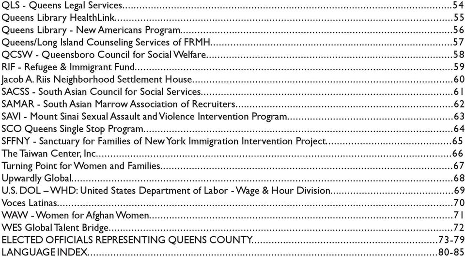 ..61 SAMAR - South Asian Marrow Association of Recruiters...62 SAVI - Mount Sinai Sexual Assault and Violence Intervention Program...63 SCO Queens Single Stop Program.