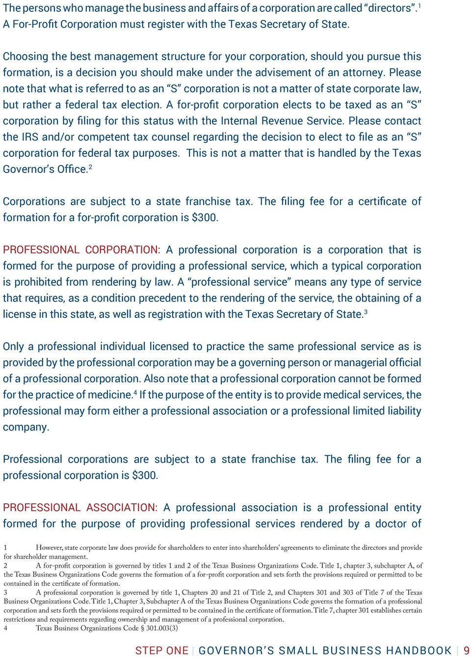 Please note that what is referred to as an S corporation is not a matter of state corporate law, but rather a federal tax election.