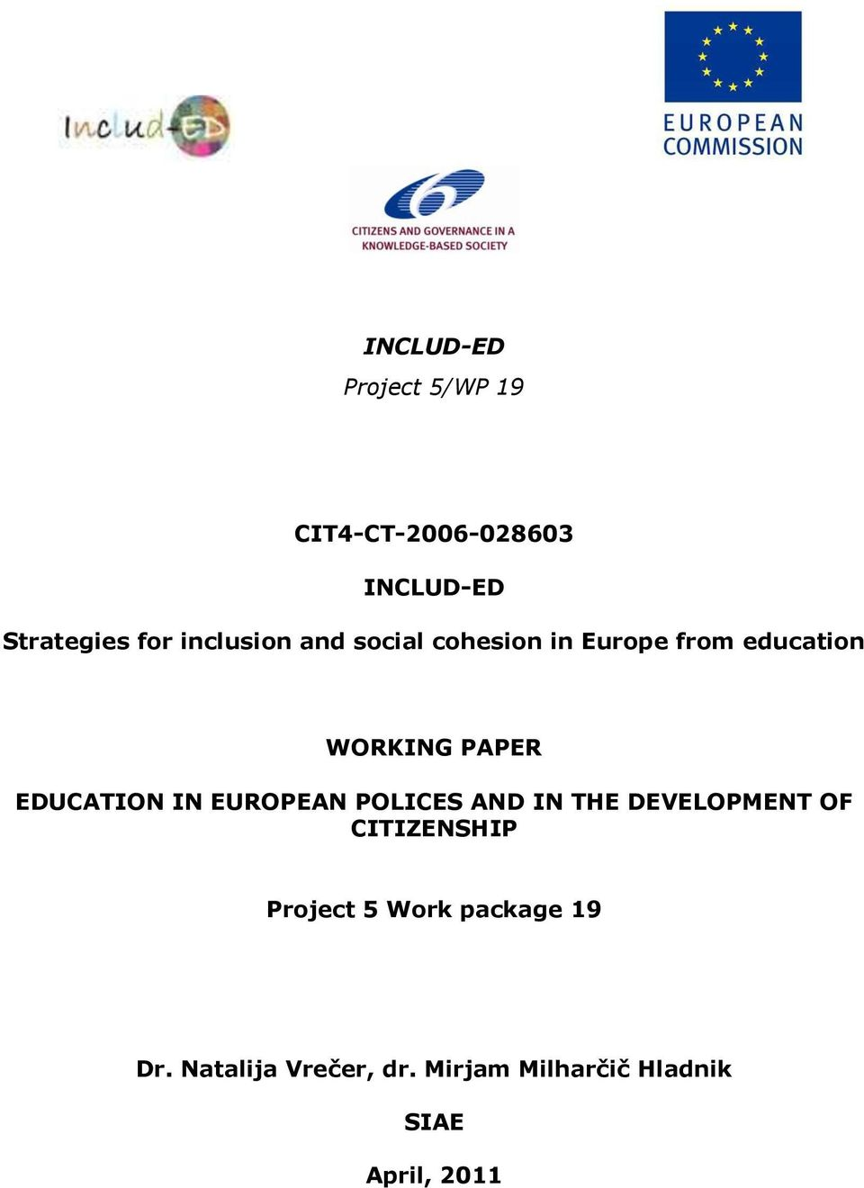 EDUCATION IN EUROPEAN POLICES AND IN THE DEVELOPMENT OF CITIZENSHIP