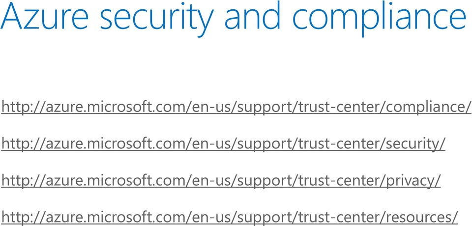 com/en-us/support/trust-center/security/ http://azure.microsoft.