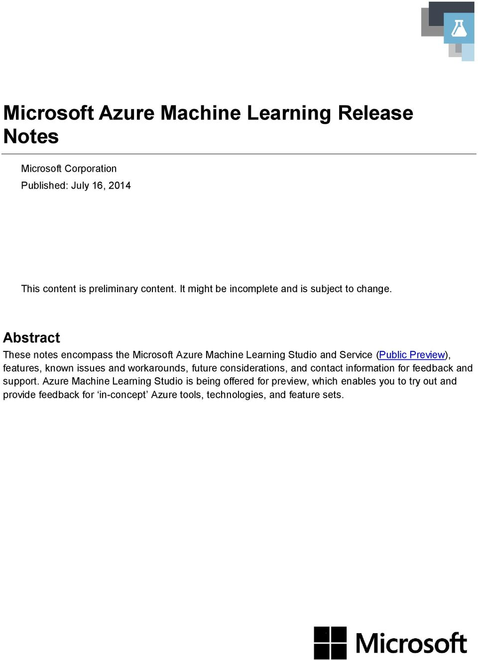 Abstract These notes encompass the Microsoft Azure Machine Learning Studio and Service (Public Preview), features, known issues and