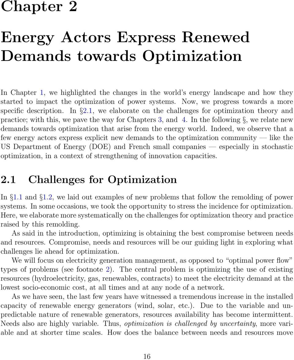 In the following, we relate new demands towards optimization that arise from the energy world.