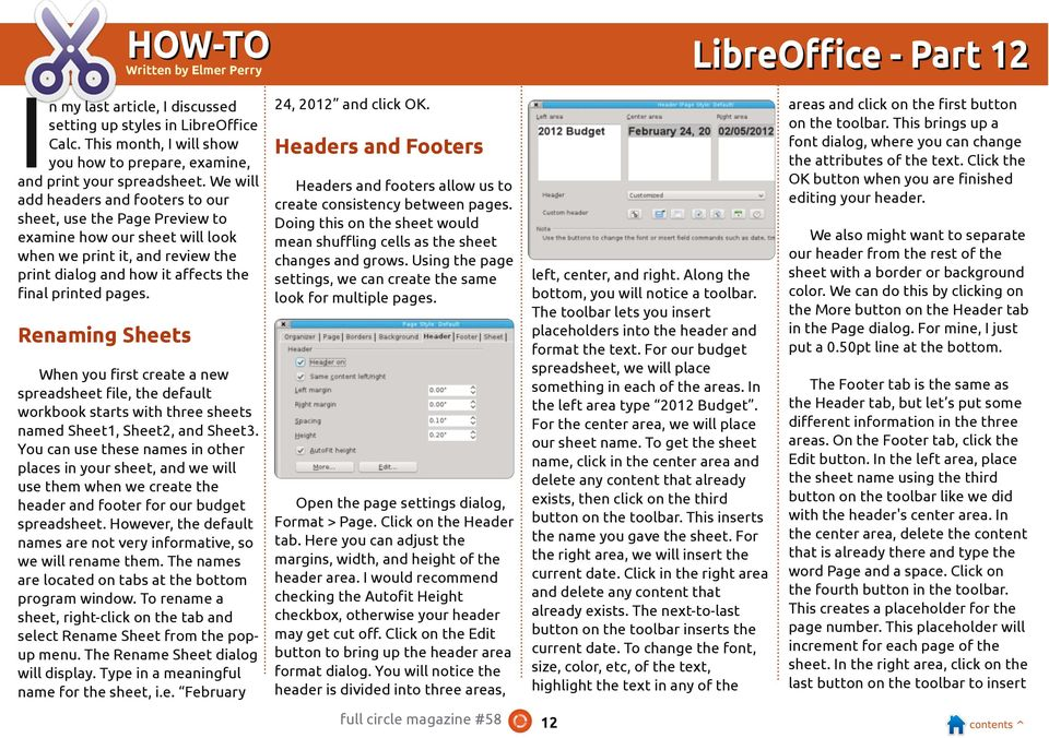 We will add headers and footers to our sheet, use the Page Preview to examine how our sheet will look when we print it, and review the print dialog and how it affects the final printed pages.