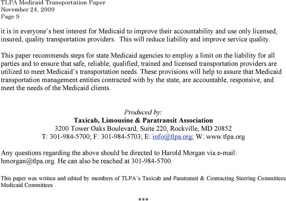This paper recommends steps for state Medicaid agencies to employ a limit on the liability for all parties and to ensure that safe, reliable, qualified, trained and licensed transportation providers