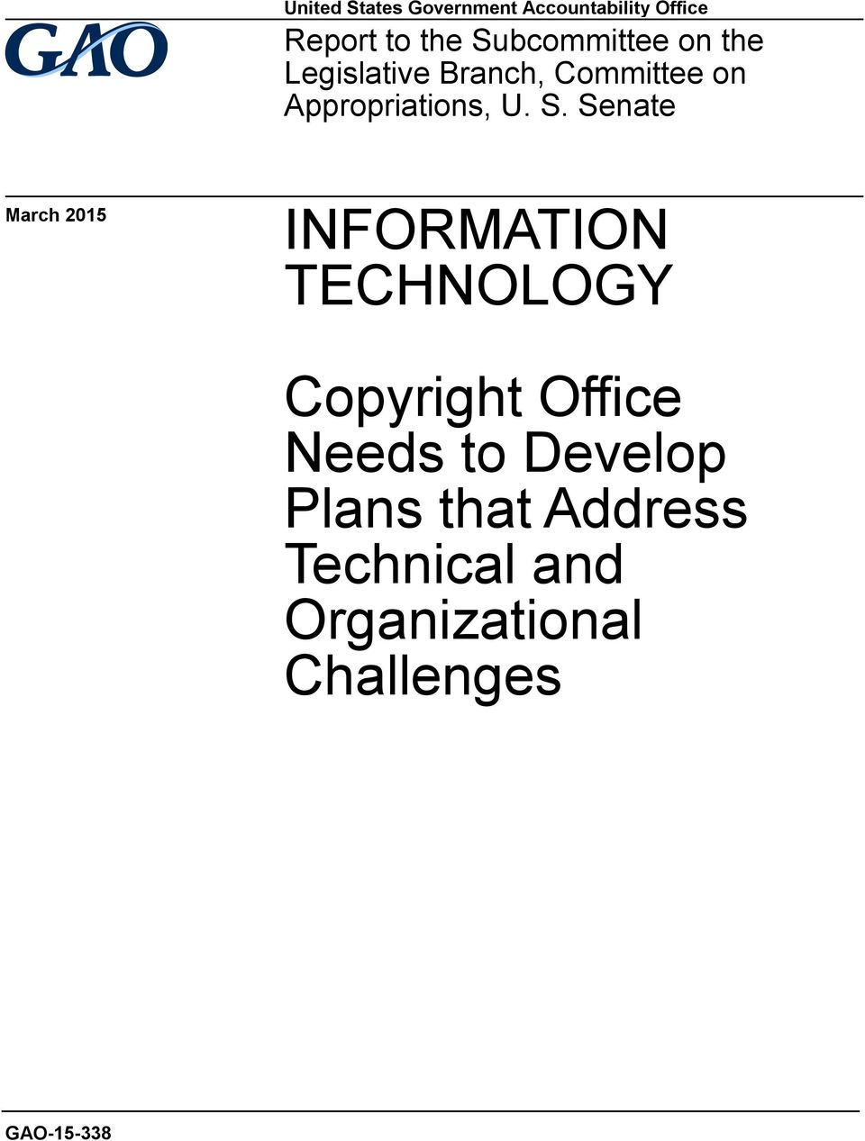 U. S. Senate March 2015 INFORMATION TECHNOLOGY Copyright Office Needs