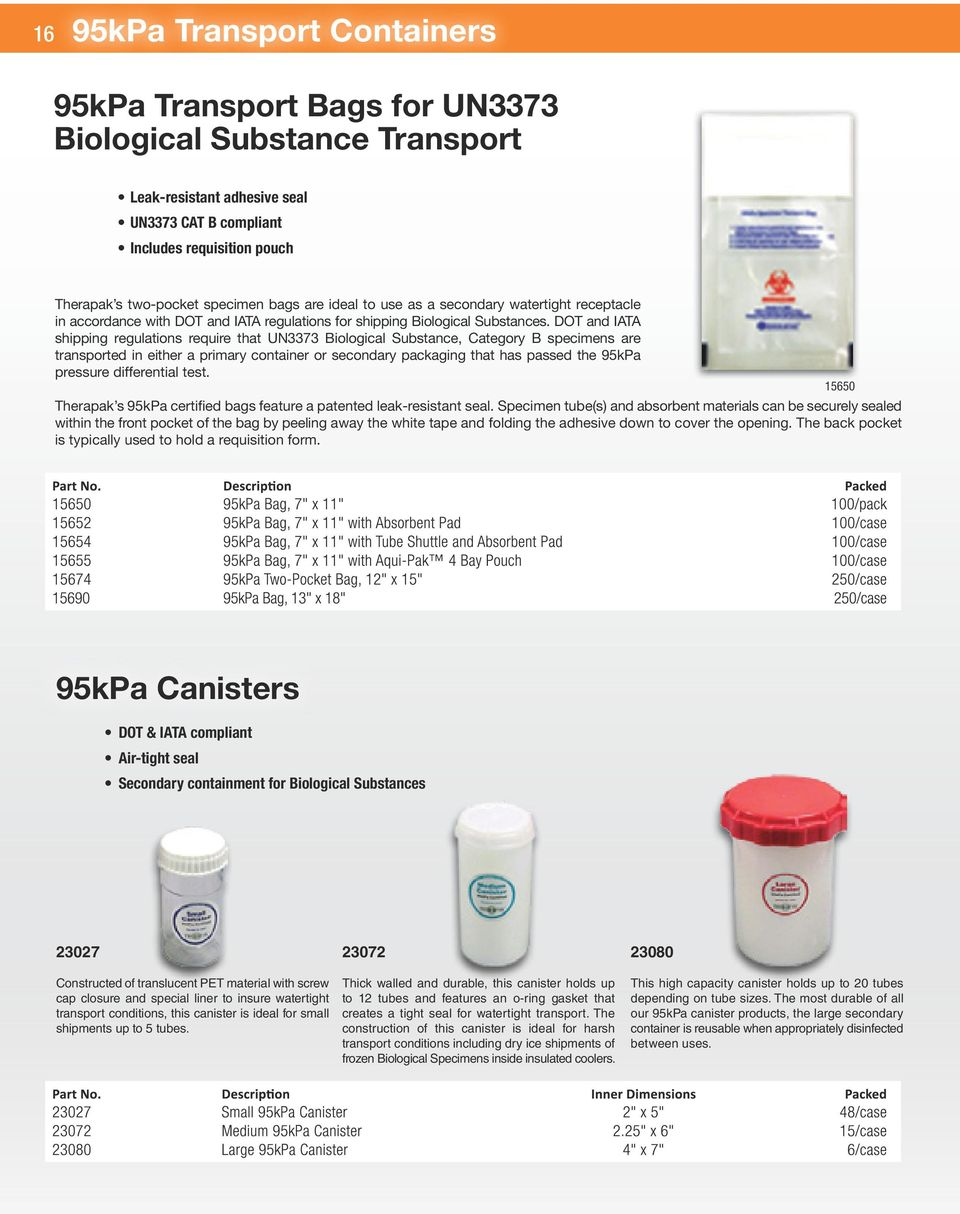 DOT and IATA shipping regulations require that UN3373 Biological Substance, Category B specimens are transported in either a primary container or secondary packaging that has passed the 95kPa