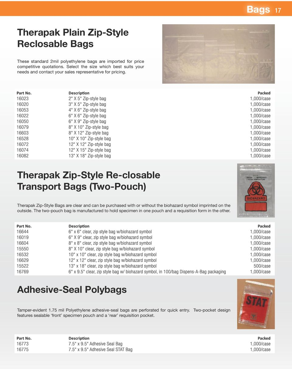 Therapak Zip-Style Re-closable Transport Bags (Two-Pouch) Therapak Zip-Style Bags are clear and can be purchased with or without the biohazard symbol imprinted on the outside.