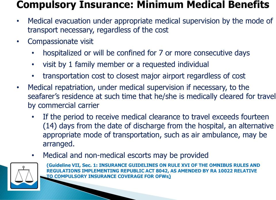 supervision if necessary, to the seafarer s residence at such time that he/she is medically cleared for travel by commercial carrier If the period to receive medical clearance to travel exceeds