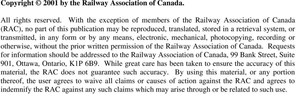 any means, electronic, mechanical, photocopying, recording or otherwise, without the prior written permission of the Railway Association of Canada.