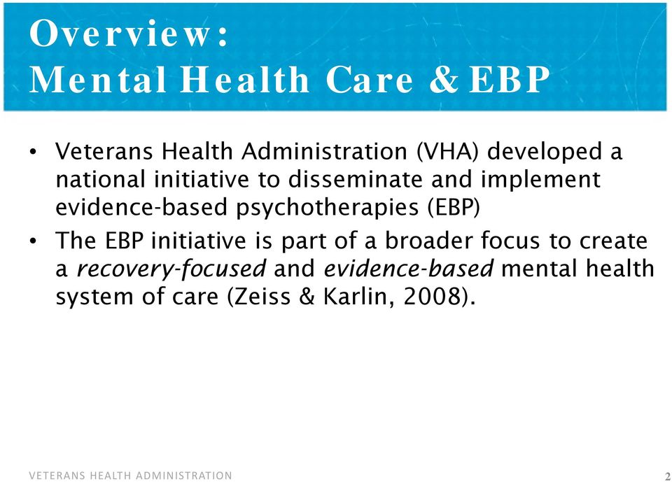psychotherapies (EBP) The EBP initiative is part of a broader focus to create a