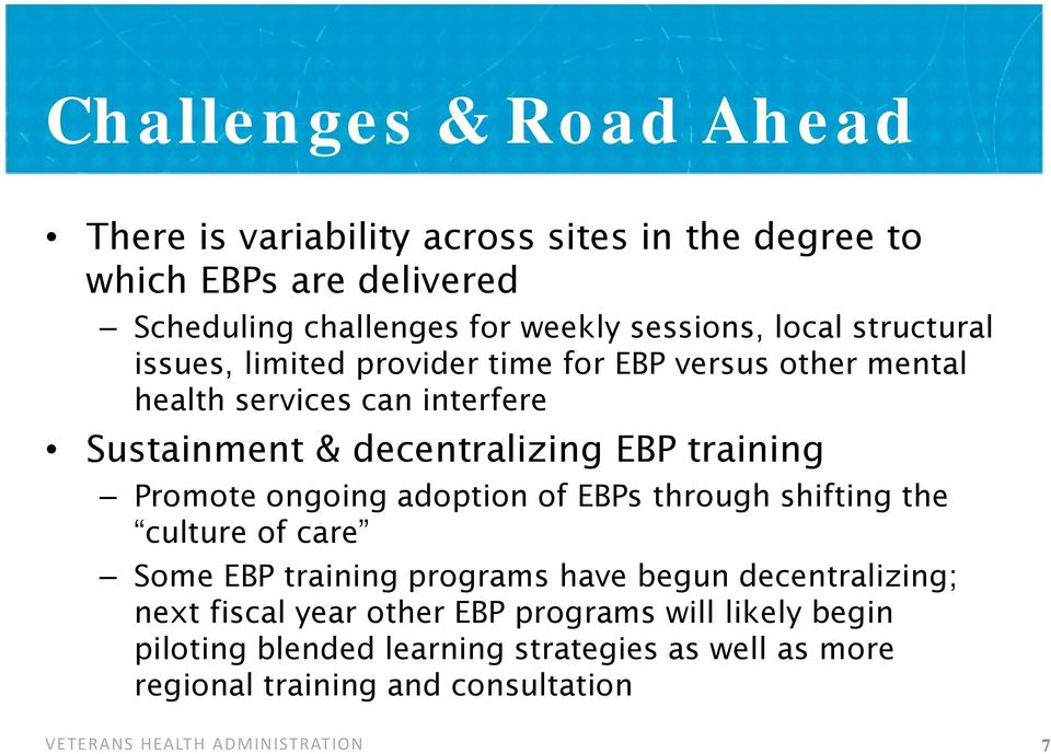 decentralizing EBP training Promote ongoing adoption of EBPs through shifting the culture of care Some EBP training programs have begun
