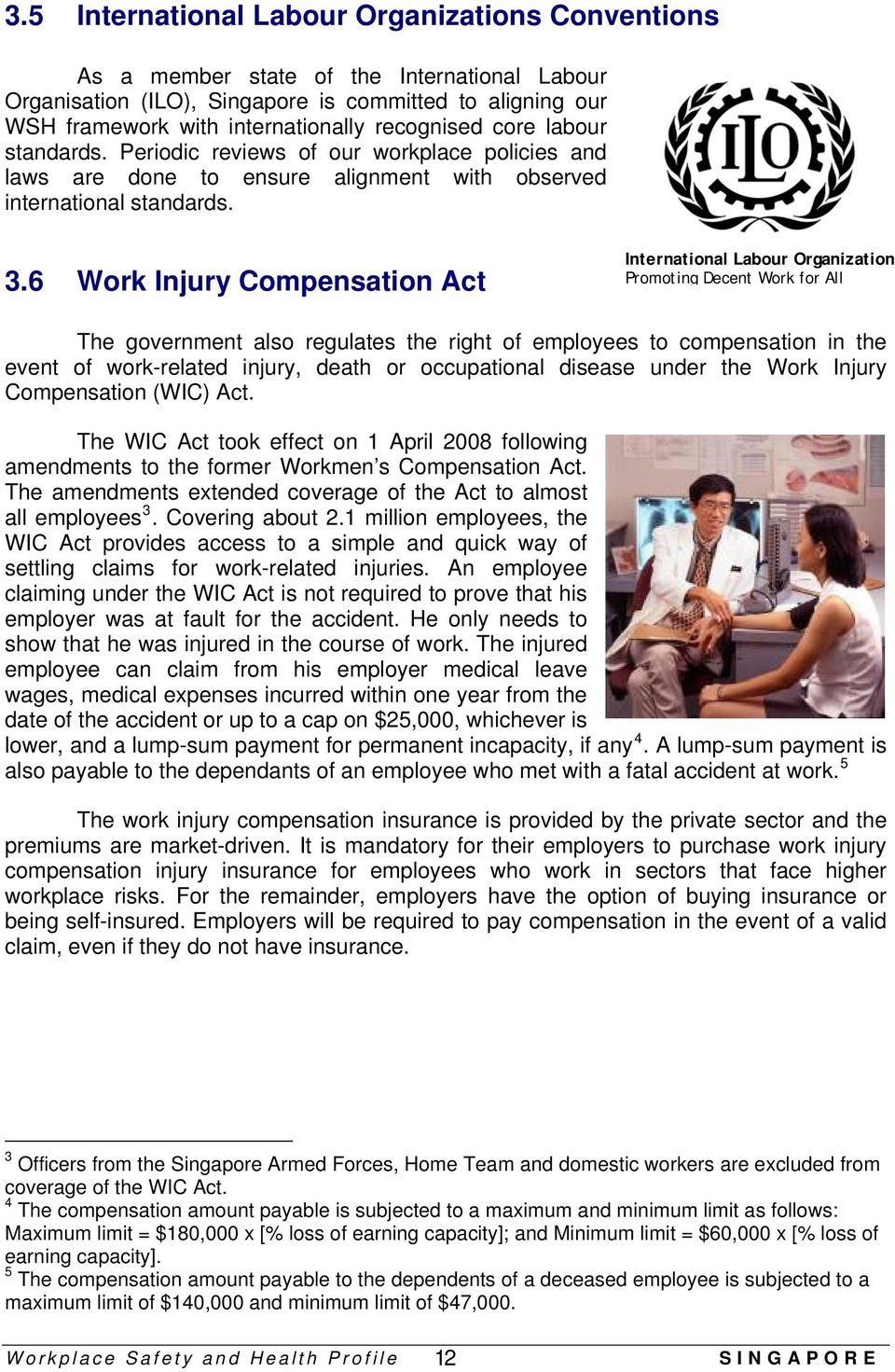 6 Work Injury Compensation Act International Labour Organization Promoting Decent Work for All The government also regulates the right of employees to compensation in the event of work-related