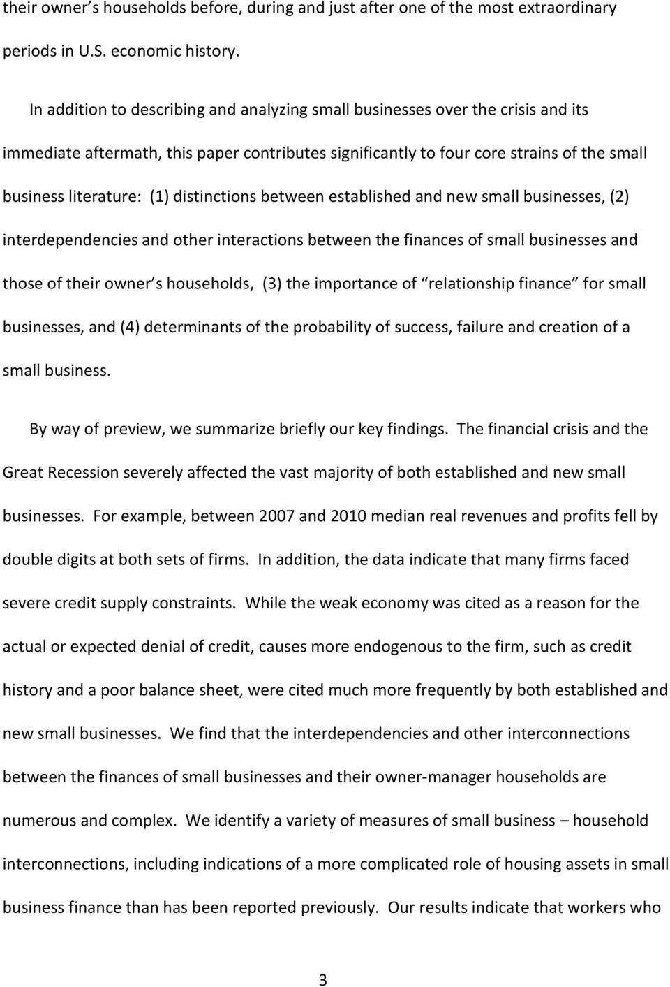distinctions between established and new small businesses, (2) interdependencies and other interactions between the finances of small businesses and those of their owner s households, (3) the