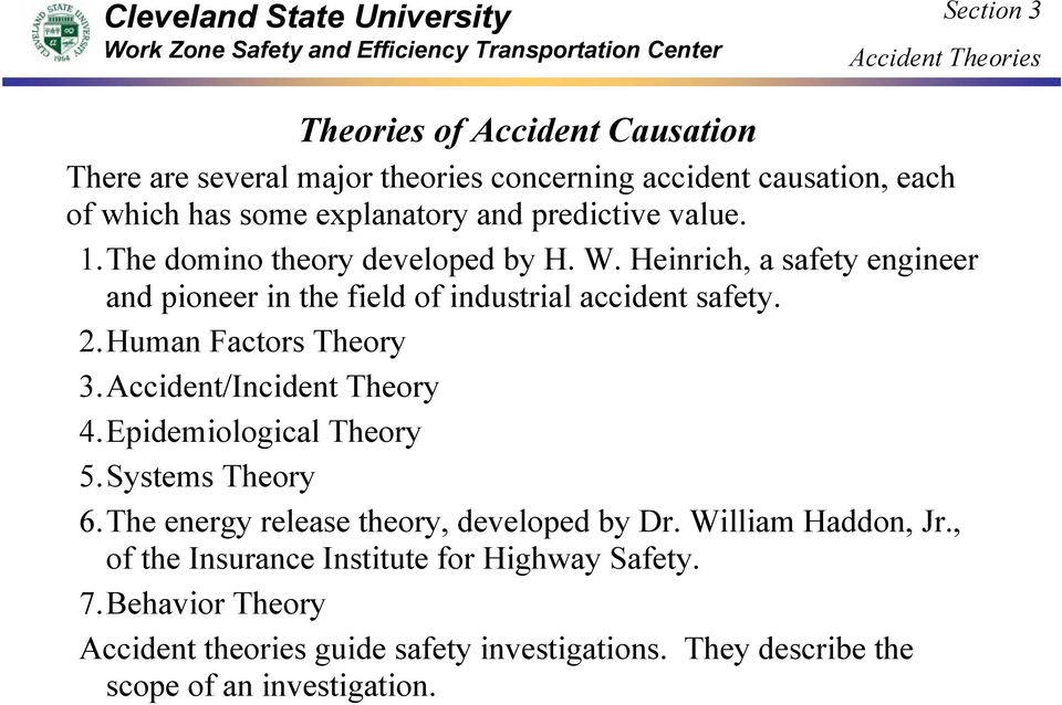 Human Factors Theory 3.Accident/Incident Theory 4.Epidemiological Theory 5.Systems Theory 6.The energy release theory, developed by Dr.
