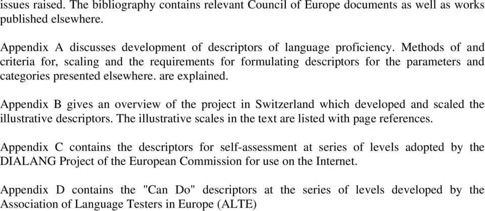 Appendix B gives an overview of the project in Switzerland which developed and scaled the illustrative descriptors. The illustrative scales in the text are listed with page references.