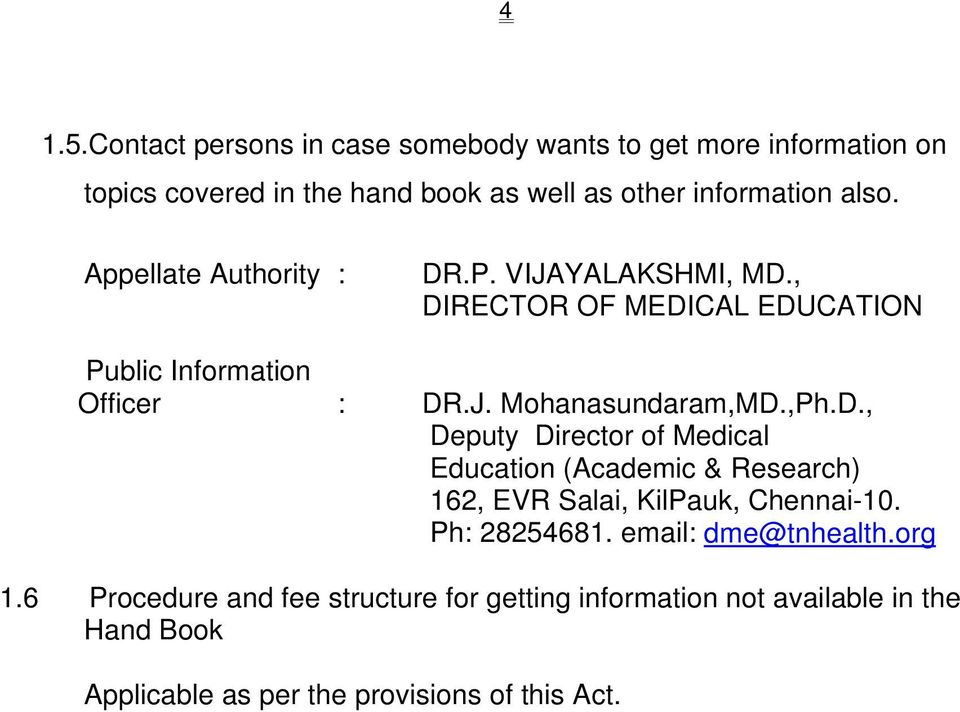 Appellate Authority : DR.P. VIJAYALAKSHMI, MD., DIRECTOR OF MEDICAL EDUCATION Public Information Officer : DR.J. Mohanasundaram,MD.,Ph.