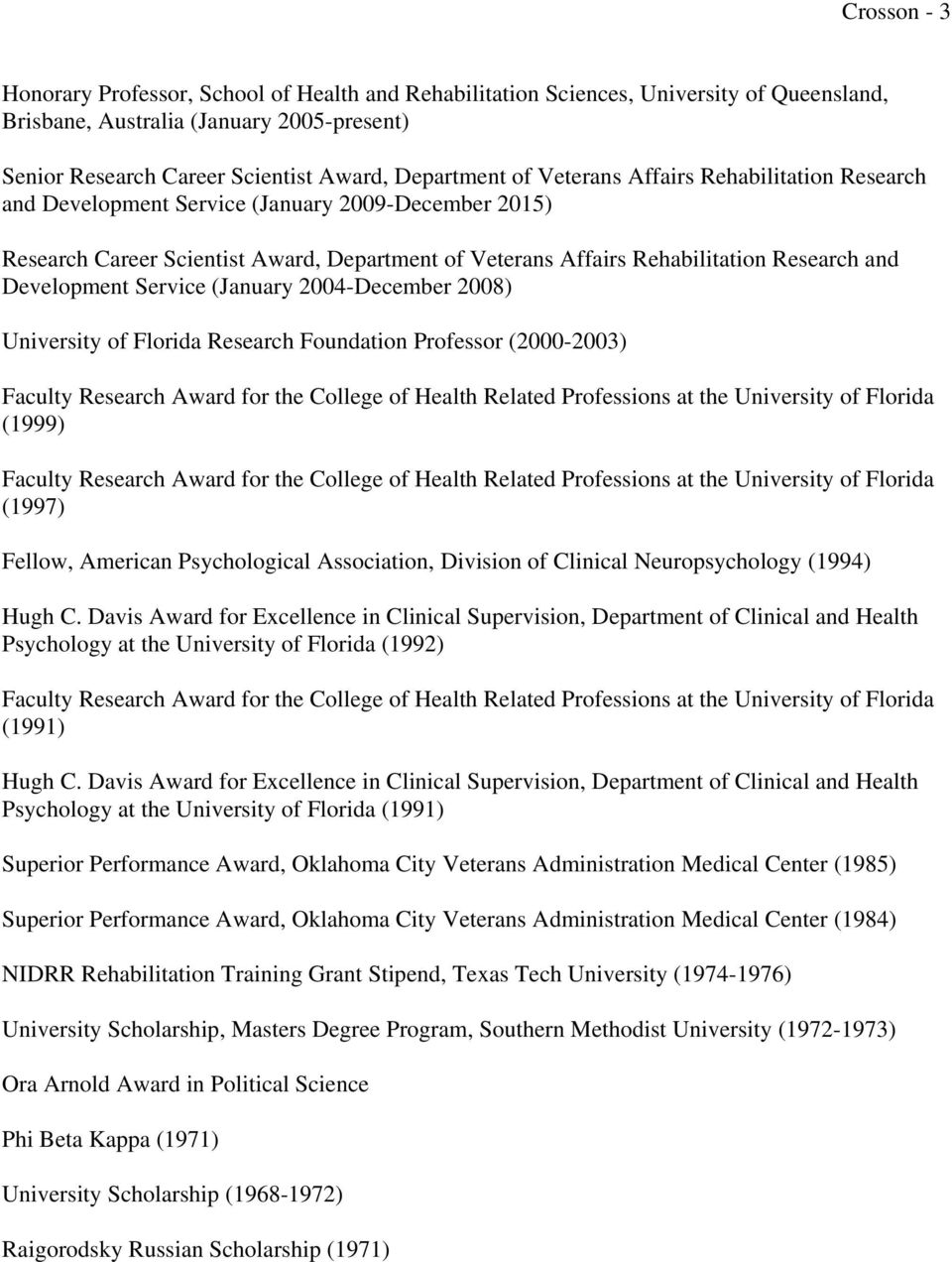 Development Service (January 2004-December 2008) University of Florida Research Foundation Professor (2000-2003) Faculty Research Award for the College of Health Related Professions at the University