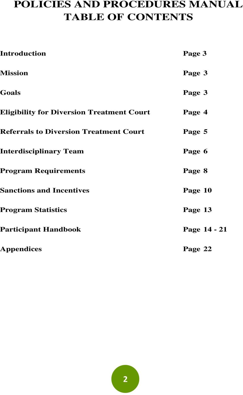 Court Page 5 Interdisciplinary Team Page 6 Program Requirements Page 8 Sanctions and