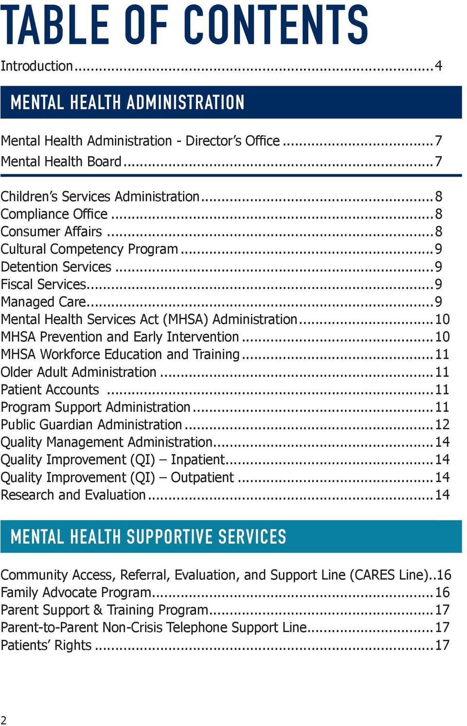 ..10 MHSA Prevention and Early Intervention...10 MHSA Workforce Education and Training...11 Older Adult Administration...11 Patient Accounts...11 Program Support Administration.