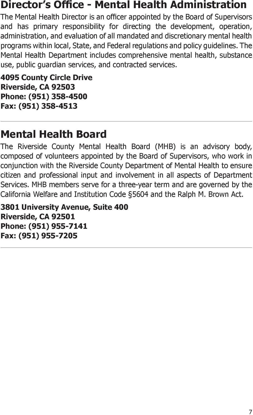 The Mental Health Department includes comprehensive mental health, substance use, public guardian services, and contracted services.