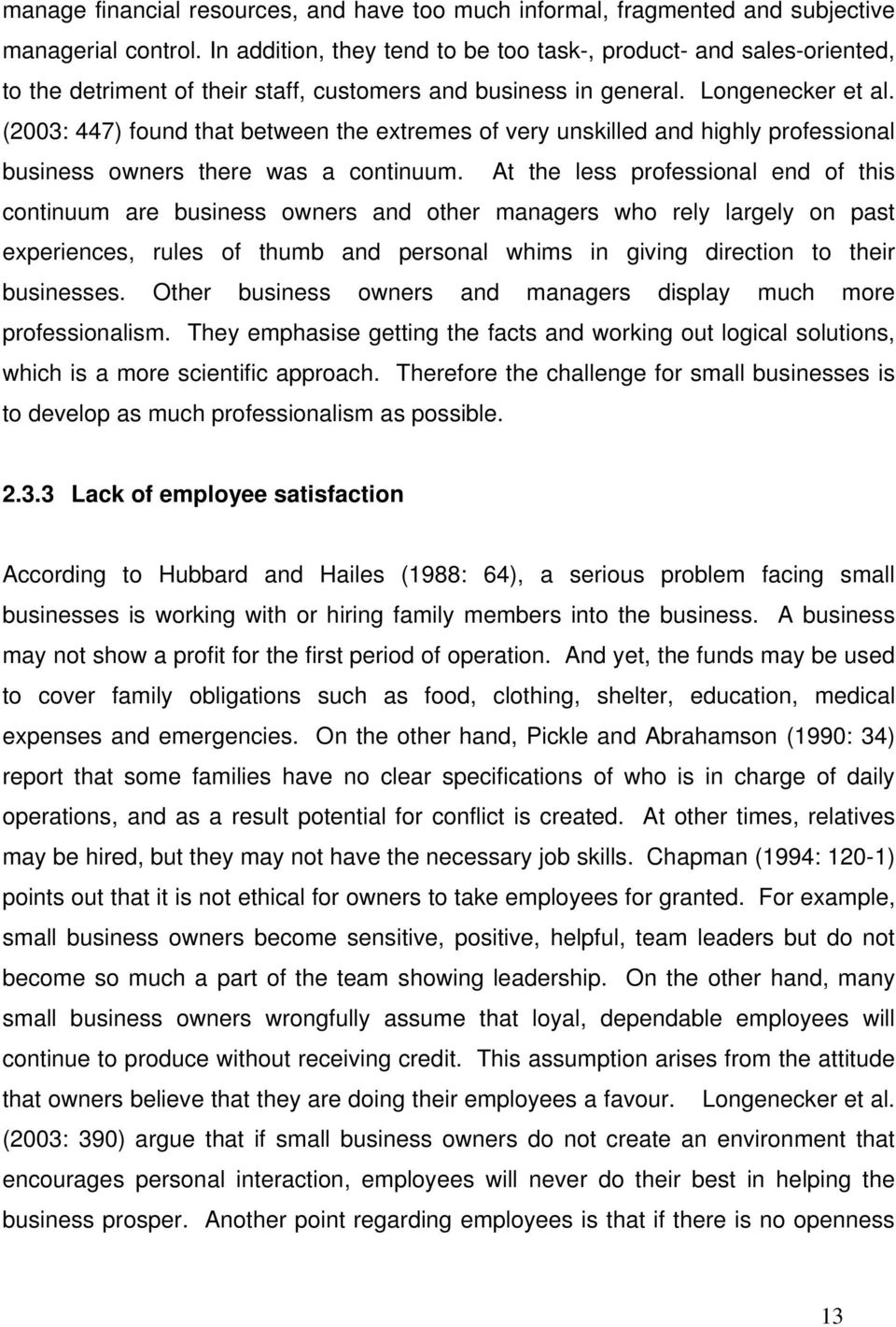 (2003: 447) found that between the extremes of very unskilled and highly professional business owners there was a continuum.