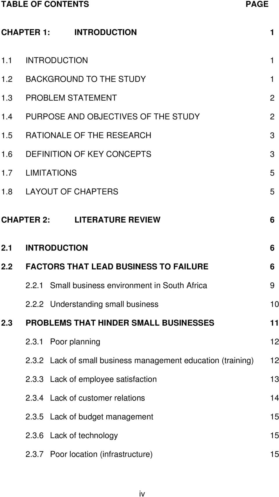 2 FACTORS THAT LEAD BUSINESS TO FAILURE 6 2.2.1 Small business environment in South Africa 9 2.2.2 Understanding small business 10 2.3 PROBLEMS THAT HINDER SMALL BUSINESSES 11 2.3.1 Poor planning 12 2.