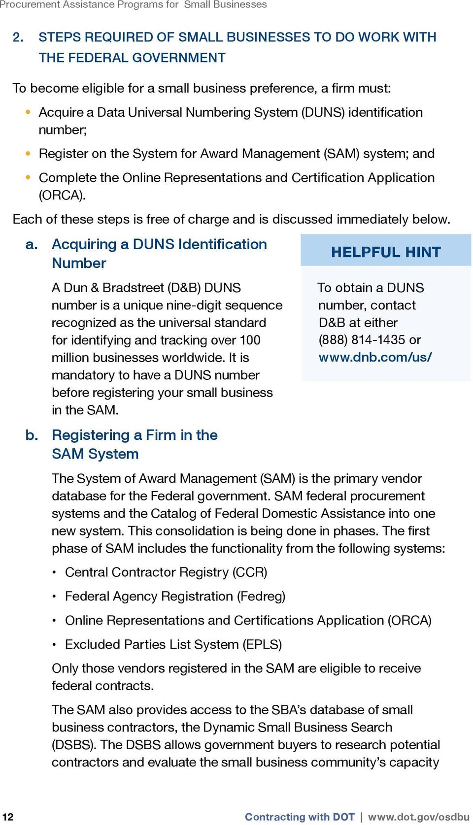 identification number; Register on the System for Award Management (SAM) system; and Complete the Online Representations and Certification Application (ORCA).