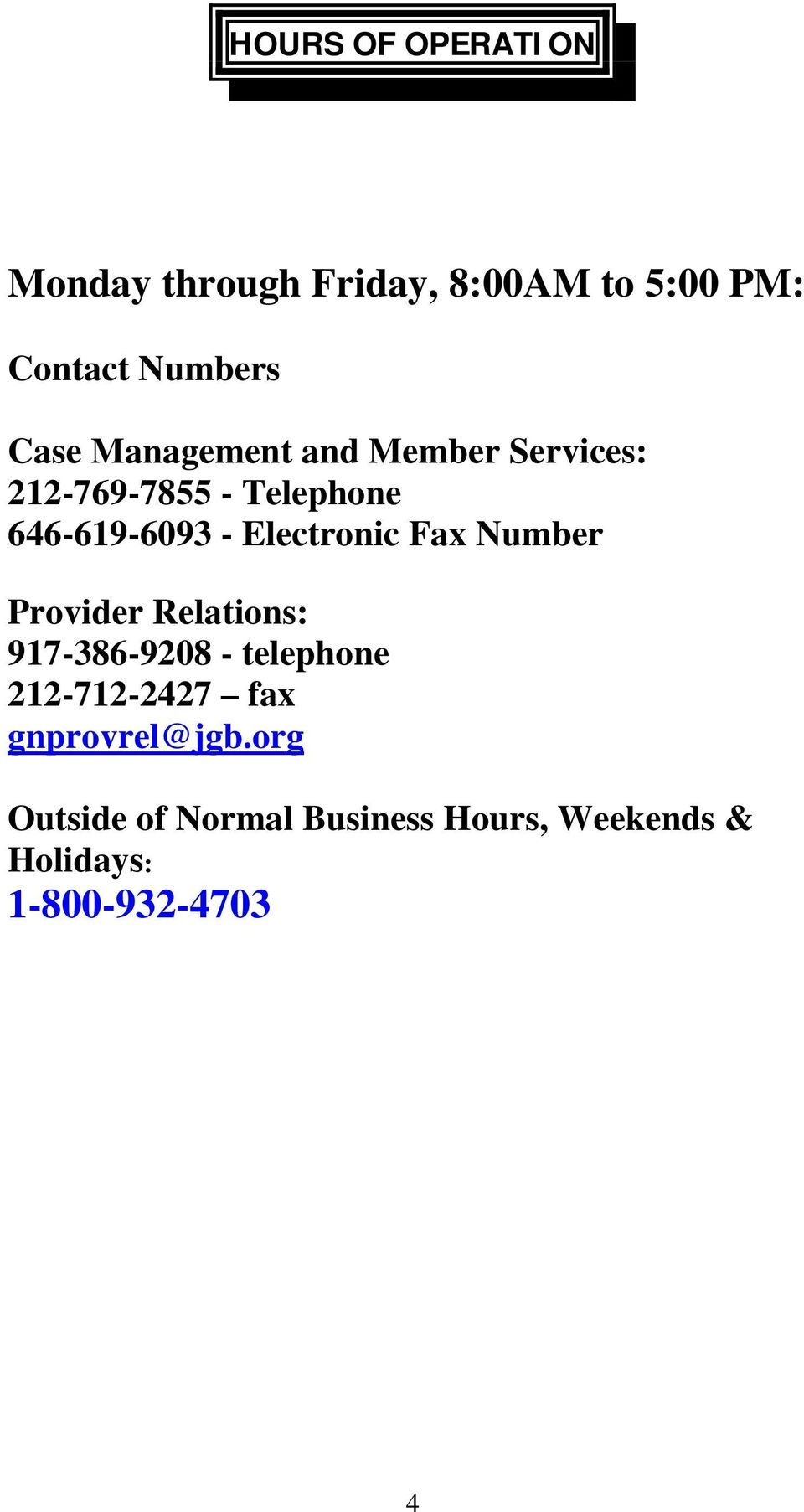 Electronic Fax Number Provider Relations: 917-386-9208 - telephone 212-712-2427