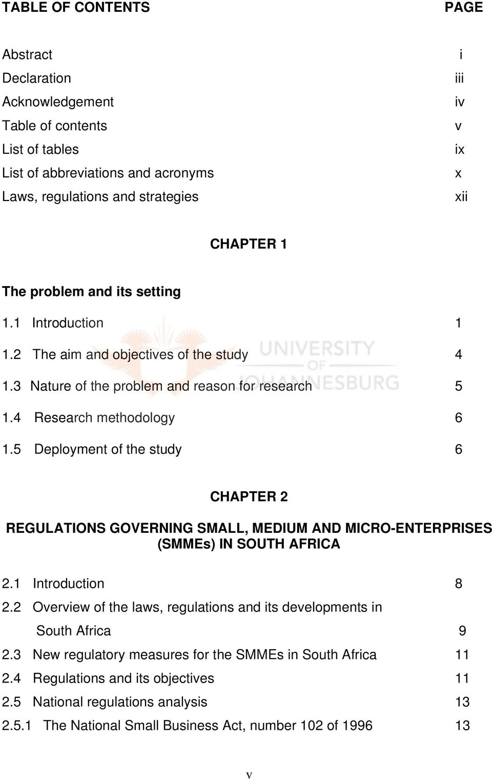 5 Deployment of the study 6 CHAPTER 2 REGULATIONS GOVERNING SMALL, MEDIUM AND MICRO-ENTERPRISES (SMMEs) IN SOUTH AFRICA 2.1 Introduction 8 2.