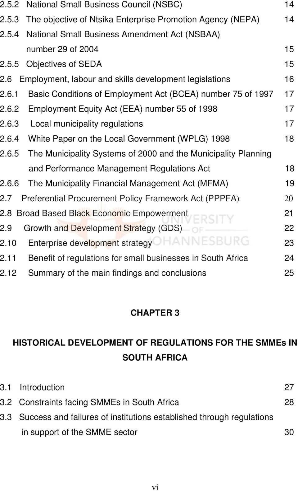 6.4 White Paper on the Local Government (WPLG) 1998 18 2.6.5 The Municipality Systems of 2000 and the Municipality Planning and Performance Management Regulations Act 18 2.6.6 The Municipality Financial Management Act (MFMA) 19 2.