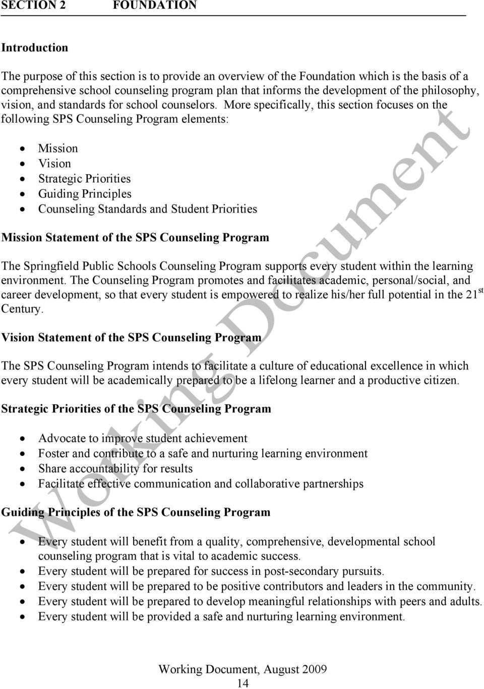 More specifically, this section focuses on the following SPS Counseling Program elements: Mission Vision Strategic Priorities Guiding Principles Counseling Standards and Student Priorities Mission